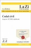 CODUL CIVIL LEGEA NR. 287/2009, REPUBLICATA LA ZI COD 499 ACTUALIZARE 01.03.2013