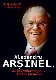 ALEXANDRU ARSINEL, DE LA DOLHASCA PEナCALEA VICTORIEI