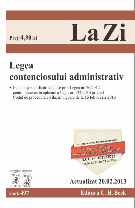 LEGEA CONTENCIOSULUI ADMINISTRATIV LA ZI COD 497 ACTUALIZARE 20.02.2013