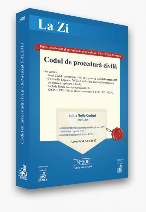 CODUL DE PROCEDURA CIVILA LA ZI COD 500 (ACTUALIZARE 05.02.2013)