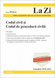 CODUL CIVIL SI CODUL DE PROCEDURA CIVILA LA ZI COD 498 ACTUALIZARE 25.02.2013