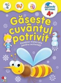 GASESTE CUVANTUL POTRIVIT +4 ANI. CONTINE MATERIALE PENTRU ACTIVITATI