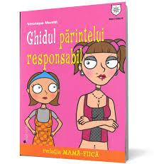 GHIDUL PARINTELUI RESPONSABIL. RELATIA MAMA-FIICA