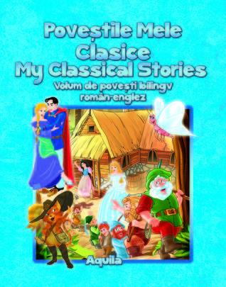 POVESTILE MELE CLASICE. MY CLASSICAL STORIES (BILINGV ROMAN-ENGLEZ) VOLUMUL 2
