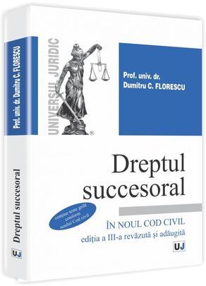 DREPTUL SUCCESORAL IN NOUL COD CIVIL EDITIA 3