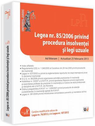LEGEA NR. 85/2006 PRIVIND PROCEDURA INSOLVENTEI SI LEGI UZUALE