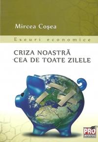 CRIZA NOASTRA CEA DE TOATE ZILELE