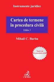 CARTEA DE TERMENE IN PROCEDURA CIVILA EDITIA 3