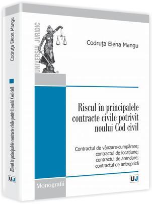 RISCUL IN PRINCIPALELE CONTRACTE CIVILE POTRIVIT NOULUI COD CIVIL