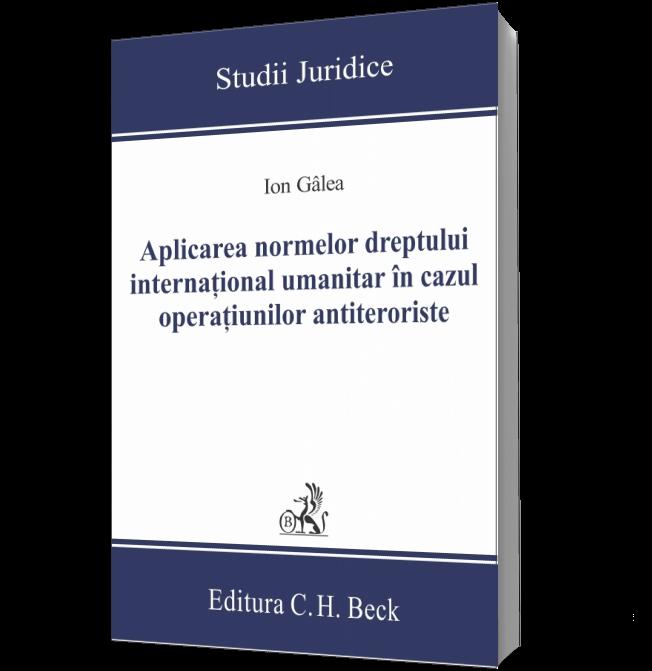 APLICAREA NORMELOR DREPTULUI INTERNATIONAL UMANITAR IN CAZUL OPERATIUNILOR ANTITERORISTE