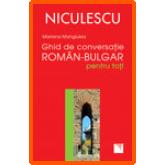 GHID DE CONVERSATIE ROMAN-BULGAR PENTRU TOTI