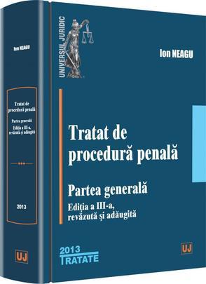 TRATAT DE PROCEDURA PENALA PARTEA GENERALA EDITIA 3