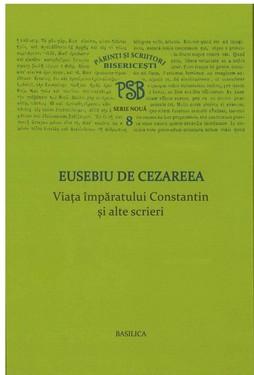 VIATA IMPARATULUI CONSTANTIN - COLECTIA P.S.B. VOLUMUL 8 (NOUA COLECTIE)