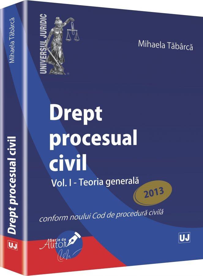 DREPT PROCESUAL CIVIL. VOLUMUL 1