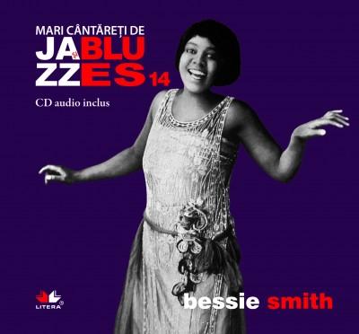 JAZZ SI BLUES.  BESSIE SMITH VOLUMUL 14