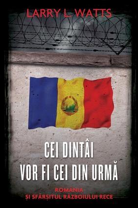 CEI DINTAI VOR FI CEI DIN URMA. ROMANIA SI SFARSITUL RAZBOIULUI RECE