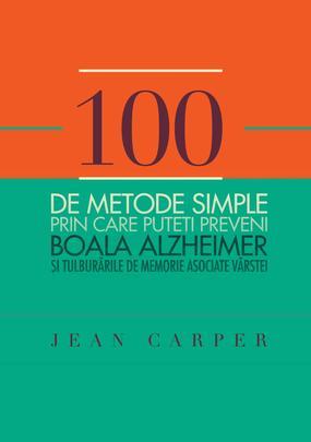 100 DE METODE PRIN CARE PUTETI PREVENI BOALA ALZHEIMER