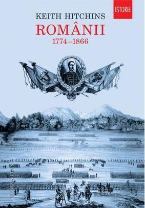 ROMANII 1774-1866 EDITIA NOUA