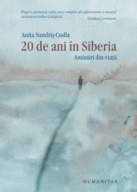 20 DE ANI IN SIBERIA. AMINTIRI DIN VIATA  (EDITIA DE LUX)