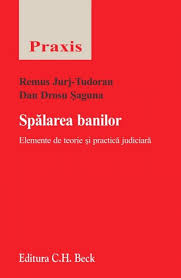 SPALAREA BANILOR ELEMENTE DE TEORIE SI PRACTICA JUDICIARA