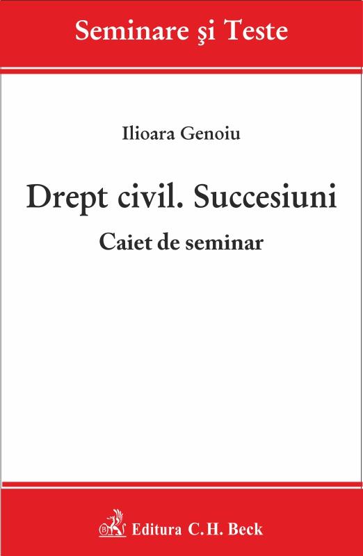 DREPT CIVIL. SUCCESIUNI CAIET DE SEMINAR