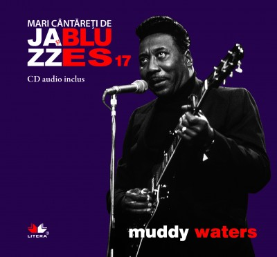JAZZ SI BLUES. MUDDY WATERS...