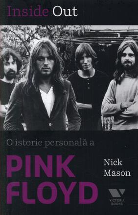INSIDE OUT. O ISTORIE PERSONALA A PINK FLOYD