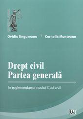 DREPT CIVIL. PARTEA GENERALA IN REGLEMENTAREA NOULUI COD CIVIL