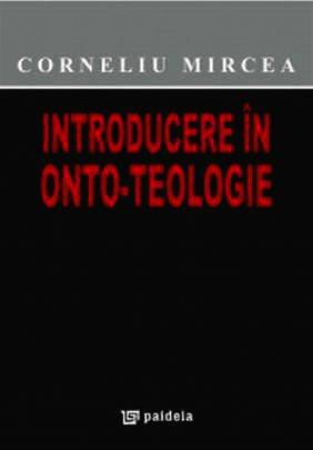 INTRODUCERE IN ONTO-TEOLOGIE