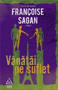 VANATAI PE SUFLET, FRAN�OISE SAGAN