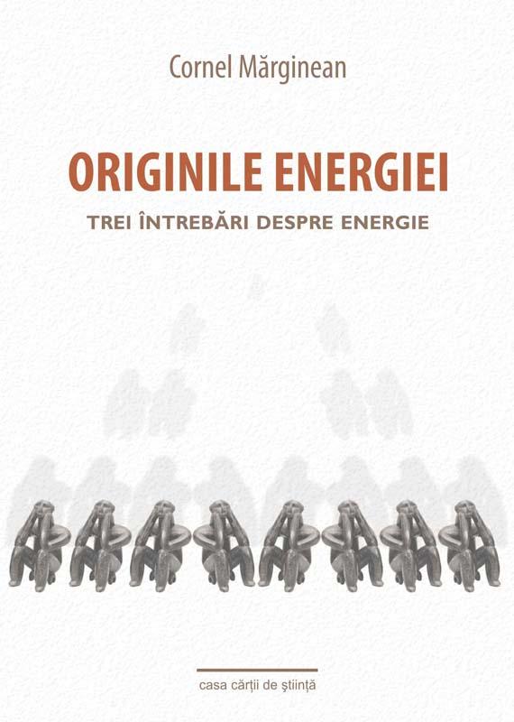 ORIGINILE ENERGIEI. TREI INTREBARI DESPRE ENERGIE