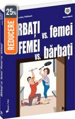 BARBATI VS FEMEI. FEMEI VS BARBATI