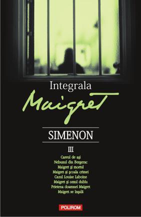 INTEGRALA MAIGRET VOLUMUL 3