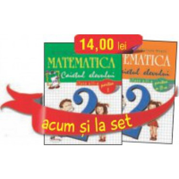 SET CAIETE MATEMATICA PENTRU CLASA A II-A (PARTEA INTAI SI PARTEA A DOUA)