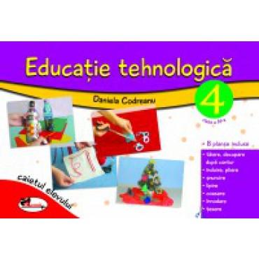 EDUCATIE TEHNOLOGICA PENTRU CLASA A IV-A (CAIET CU PLANSE INCLUSE) ? EDITIA A II-A REVIZUITA