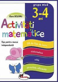 FISE PENTRU MUNCA INDEPENDENTA, ACTIVITATI MATEMATICE, GRUPA MICA 3-4 ANI