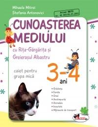 CUNOASTEREA MEDIULUI CU RITA GARGARITA SI GREIERASUL ALBASTRU  ? (CAIET) GRUPA MICA 3-4 ANI