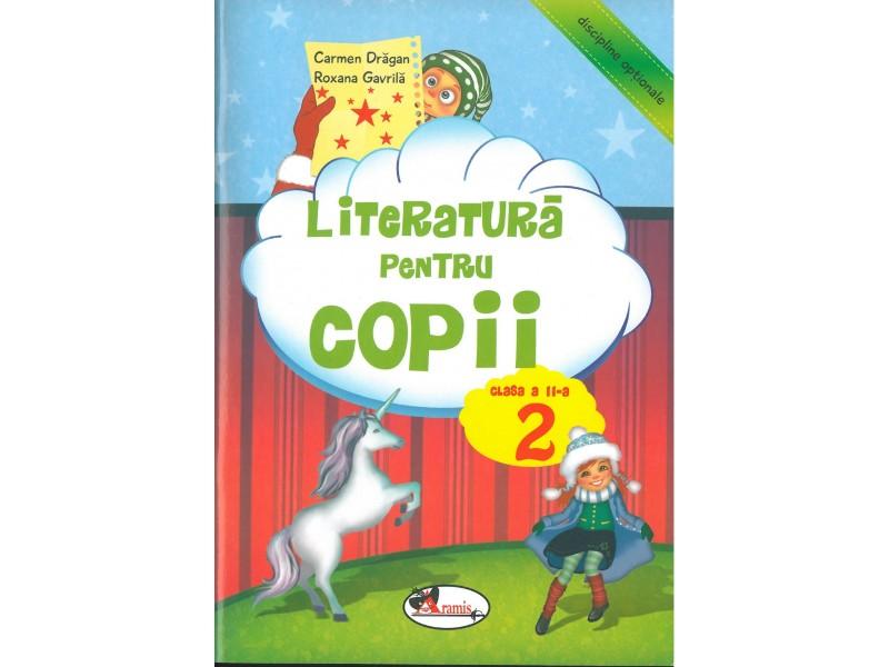 LITERATURA PENTRU COPII CLS. A II-A - CARMEN DRAGAN, ROXANA GAVRILA