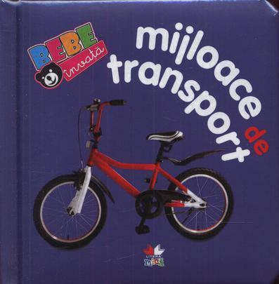 MIJLOACE DE TRANSPORT. BEBE INVATA