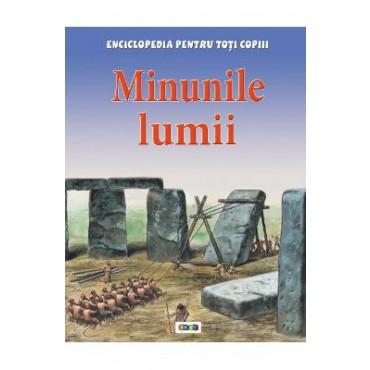 MINUNILE LUMII. ENCICLOPEDIA PENTRU TOTI COPIII