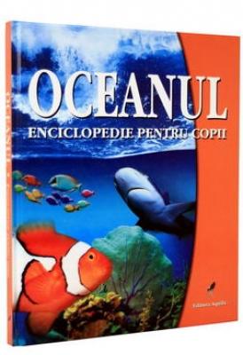 OCEANUL ENCICLOEPDIE PENTRU COPII