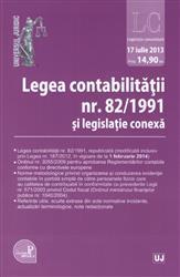 LEGEA CONTABILITATII NR. 82/1991 SI LEGISLATIE CONEXA. ACTUALIZAT 17 IULIE 2013