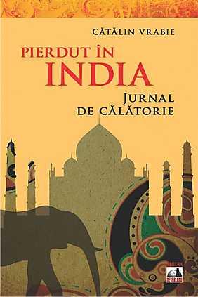 PIERDUT IN INDIA JURNAL DE CALATORIE