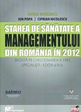 STAREA DE SANATATE A MANAGEMENTULUI DIN ROMANIA IN 2012. EDITIA 4