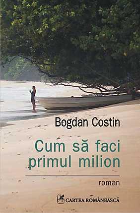 CUM SA FACI PRIMUL MILION