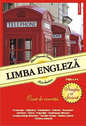LIMBA ENGLEZA. CAIET DE EXERCITII EDITIA 2