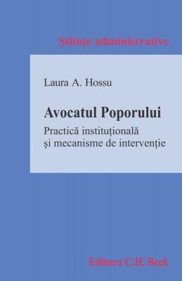 AVOCATUL POPORULUI PRACTICA INSTITUTIONALA SI MECANISME DE INTERVENTIE