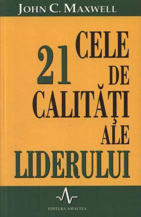 CELE 21 DE CALITATI ALE LIDERULUI