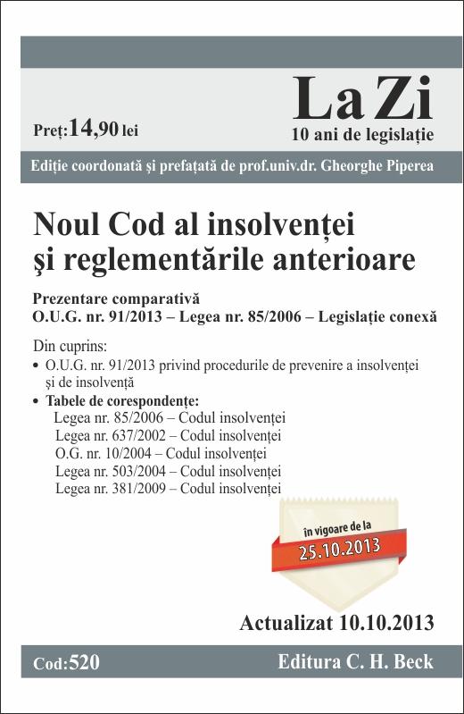 NOUL COD AL INSOLVENTEI SI REGLEMENTARILE ANTERIOARE LA ZI COD 520 ACTUALIZARE 10.10.2013