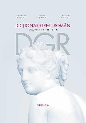 DICTIONAR GREC-ROMAN VOLUMUL 5